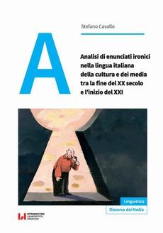 Analisi di enunciati ironici nella lingua italiana della cultura e dei media tra la fine del XX secolo e l'inizio del XXI