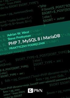 PHP 7, MySQL 8 i Maria DB. Praktyczny podręcznik