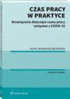 Czas pracy w praktyce. Rozwiązania dotyczące czasu pracy związane z COVID-19