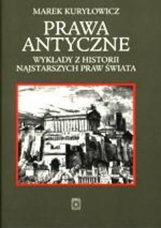 Prawa antyczne. Wykłady z historii najstarszych praw świata