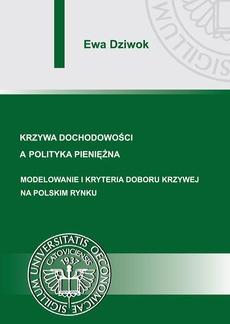 Krzywa dochodowości a polityka pieniężna. Modelowanie i kryteria doboru krzywej na polskim rynku