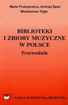 Biblioteki i zbiory muzyczne w Polsce: przewodnik