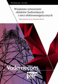 Wzajemne sytuowanie obiektów budowlanych i sieci elektroenergetycznych - Stan prawny na 31 stycznia 2014 r.