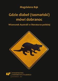 Gdzie diabeł (tasmański) mówi dobranoc - 01 Polak – Kalop dwa bratanki. Australia Wojciecha Gutkowskiego