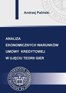 Analiza ekonomicznych warunków umowy kredytowej w ujęciu teorii gier