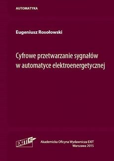 Cyfrowe przetwarzanie sygnałów w automatyce elektroenergetycznej
