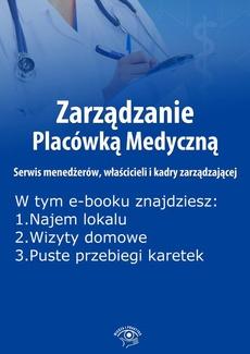 Zarządzanie Placówką Medyczną. Serwis menedżerów, właścicieli i kadry zarządzającej, wydanie maj 2016 r.