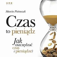 Czas to pieniądz. Jak oszczędzać czas i pieniądze?