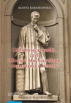 Cel uświęca środki, czyli Niccolò Machiavellego rozważania o władzy