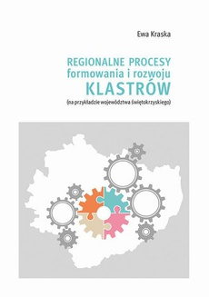 Regionalne procesy formowania i rozwoju klastrów (na przykładzie województwa świętokrzyskiego