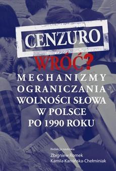Cenzuro wróć? Mechanizmy ograniczania wolności słowa w Polsce po 1990 roku