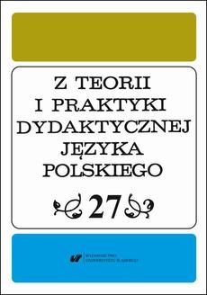 Z Teorii i Praktyki Dydaktycznej Języka Polskiego. T. 27