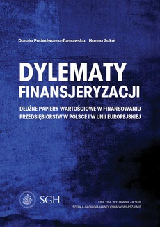 Dylematy finansjeryzacji. Dłużne papiery wartościowe w finansowaniu przedsiębiorstw w Polsce i w Unii Europejskiej