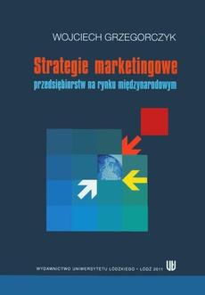 Strategie marketingowe przedsiębiorstw na rynku międzynarodowym