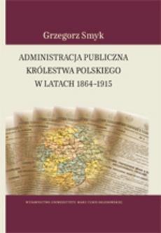 Administracja publiczna Królestwa Polskiego w latach 1864-1915