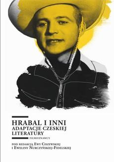 Hrabal i inni. Adaptacje czeskiej literatury