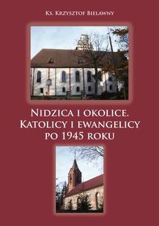 Nidzica i okolice. Katolicy i ewangelicy po 1945 roku