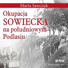 Okupacja Sowiecka na południowym Podlasiu