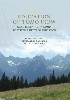 Education of Tomorrow. Since education in family to system aspects of education - Marzanna Pogorzelska: When the discrimination knocks at the school door. The response of educational institutions to the situation of the local conflict