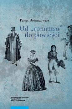 """Od """"romansu"""" do powieści. Studia o polskiej literaturze narracyjnej (druga połowa XVII wieku-pierwsza połowa XIX wieku)"""