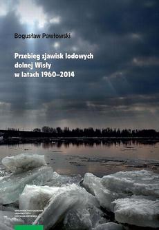 Przebieg zjawisk lodowych dolnej Wisły w latach 1960–2014