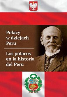 Polacy w dziejach Peru. Los polacos en la historia del Peru
