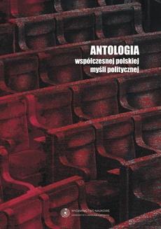 Antologia współczesnej polskiej myśli politycznej