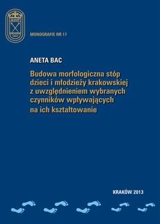 Budowa morfologiczna stóp dzieci i młodzieży krakowskiej z uwzględnieniem wybranych czynników wpływających na ich kształtowanie