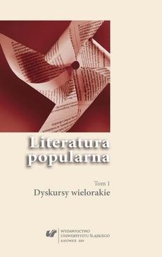 Literatura popularna. T. 1: Dyskursy wielorakie - 01 Romans awangardy z literaturą popularną