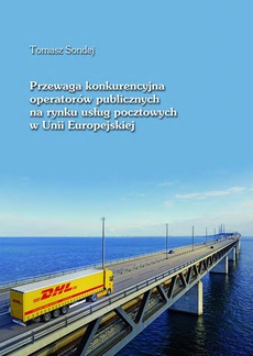 Przewaga konkurencyjna operatorów publicznych na rynku usług pocztowych w Unii Europejskiej