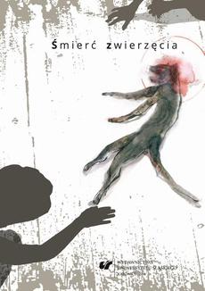 """Śmierć zwierzęcia - 09 """"Timor mortis"""" a religia. O zwierzęciu ludzkim w perspektywie ewolucjonistycznej"""