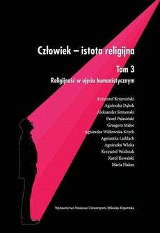 Człowiek - istota religijna. Tom 3: Religijność w ujęciu humanistycznym