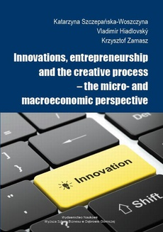 Innovations, entrepreneurship and the creative process – the micro- and macroeconomic perspective