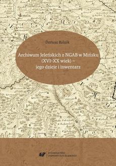 Archiwum Jeleńskich z NGAB w Mińsku (XVI–XX wiek) – jego dzieje i inwentarz