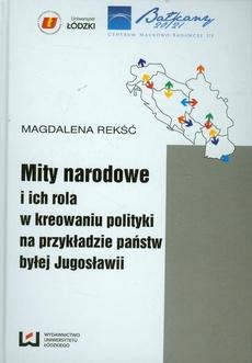 Mity narodowe i ich rola w kreowaniu polityki na przykładzie państw byłej Jugosławii
