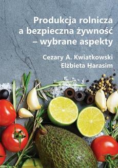 Produkcja rolnicza a bezpieczna żywność – wybrane aspekty