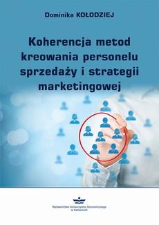 Koherencja metod kreowania personelu sprzedaży i strategii marketingowej