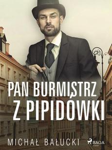 Pan Burmistrz z Pipidówki