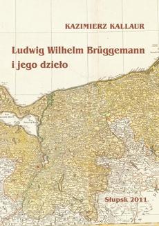 Ludwig Wilhelm Brüggemann i jego dzieło