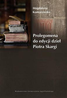 Prolegomena do edycji dzieł Piotra Skargi