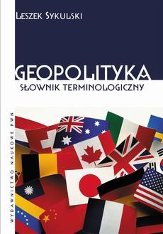 Geopolityka.Słownik terminologiczny