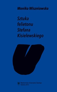Sztuka felietonu Stefana Kisielewskiego - 03 Rozdz. 4-5. Kisiel z ekonomią; Kisiel z cenzurą; Zakończenie; Bibliografia (wybór)