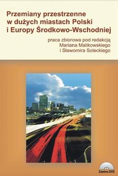 Przemiany przestrzenne w dużych miastach Polski i Europy Środkowo-Wschodniej