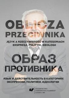 Oblicza przeciwnika - 01 Zwroty etykietalne jako chwyt retoryczny w polskim i czeskim dyskursie parlamentarnym