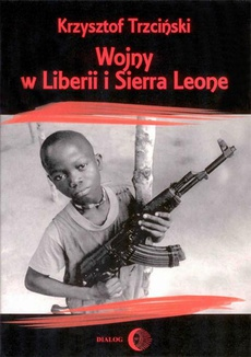 Wojny w Liberii i Sierra Leone (1989-2002) Geneza, przebieg i następstwa