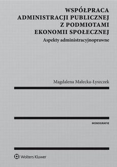 Współpraca administracji publicznej z podmiotami ekonomii społecznej. Aspekty administracyjnoprawne