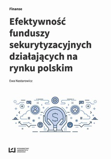 Efektywność funduszy sekurytyzacyjnych działających na rynku polskim