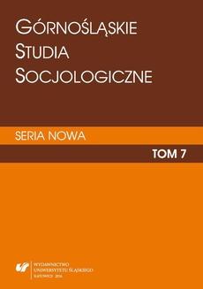 """""""Górnośląskie Studia Socjologiczne. Seria Nowa"""". T. 7"""