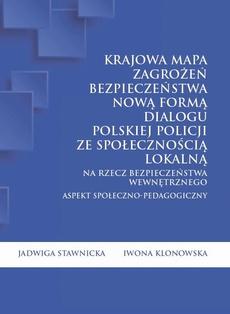 Krajowa Mapa Zagrożeń Bezpieczeństwa nową formą dialogu polskiej Policji ze społecznością lokalną na rzecz bezpieczeństwa wewnętrznego. Aspekt społeczno-pedagogiczny