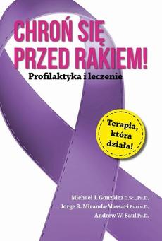 Chroń się przed rakiem. Profilaktyka i leczenie
